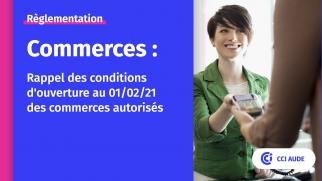 2021 Réglementation ouvertures commerces autorisés
